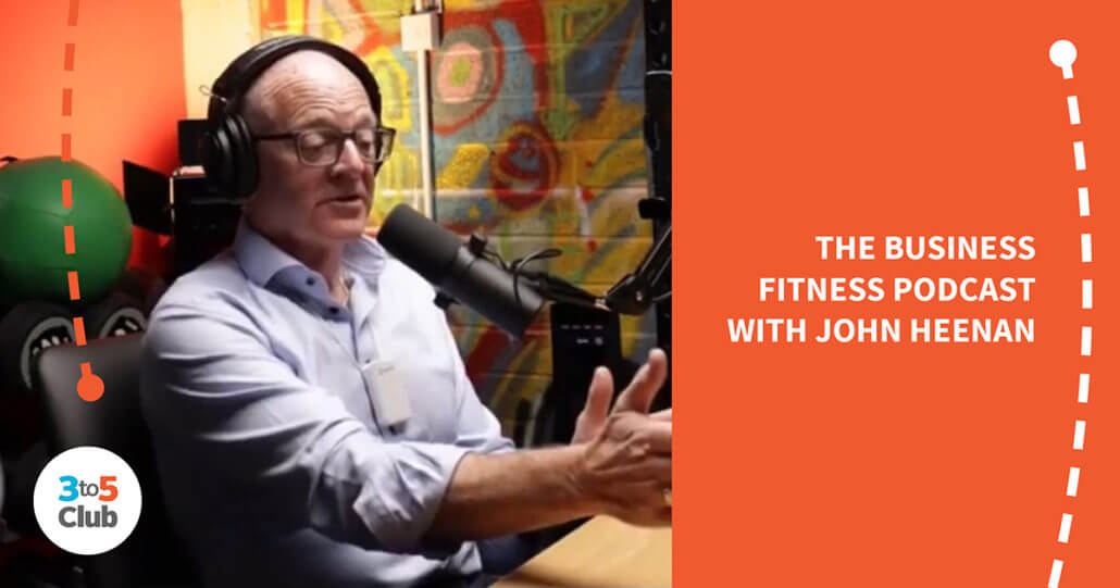 3to5 club the business fitness podcast with john heenan